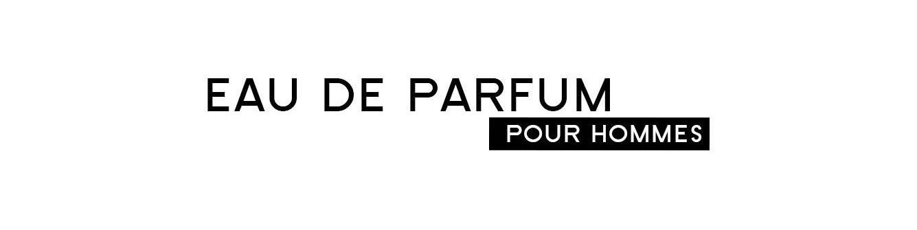Eau de Parfum - Homme |Parfumonsnous