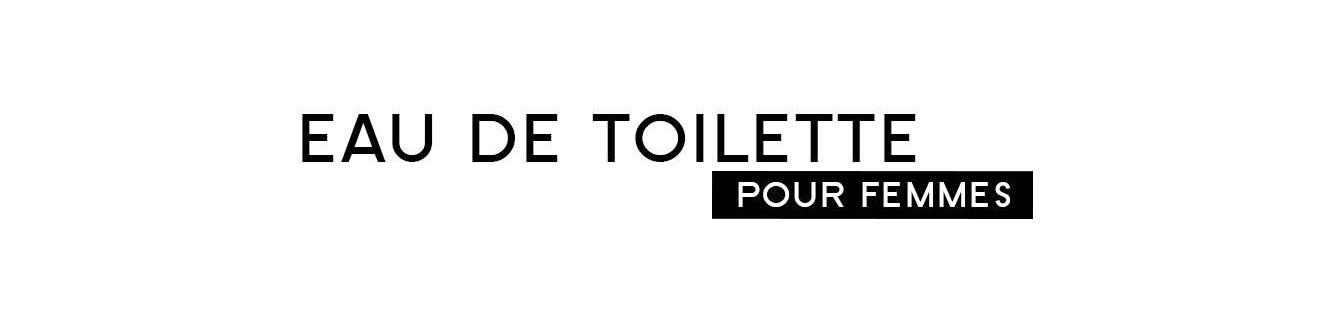 Eau de Toilette - Femme | Parfumonsnous