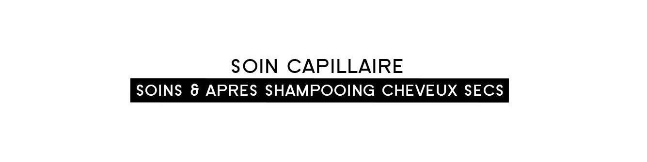 Soins & après shampooing cheveux secs |Parfumonsnous