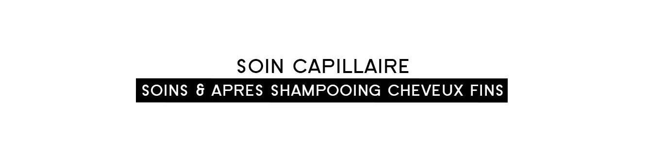 Soins & après shampooing cheveux fins |Parfumonsnous