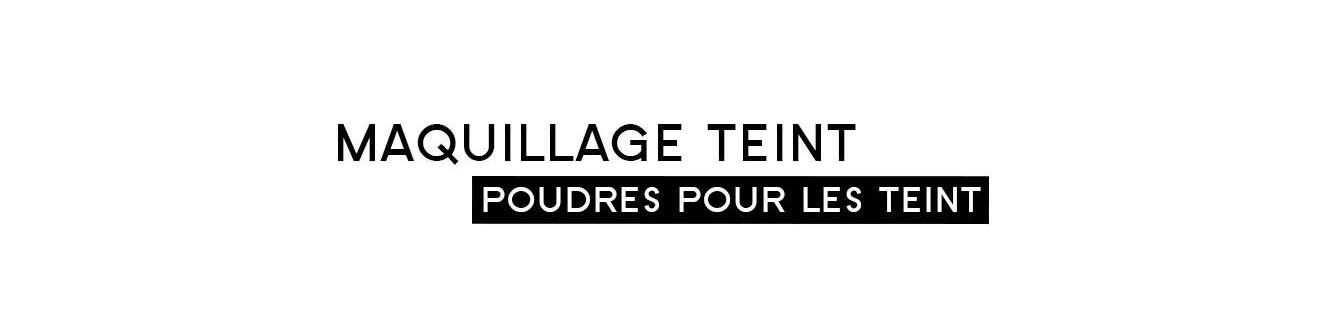 Poudres Teint - Maquillage | Parfumonsnous