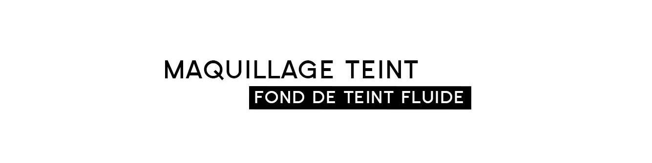 Fond de Teint Fluide - Maquillage | Parfumonsnous